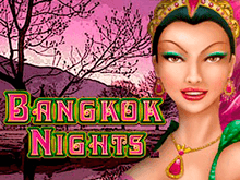 Онлайн слот Bangkok Nights доступен для игры без регистрации
